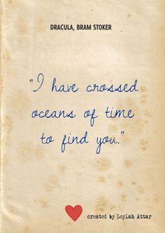 """""""Crucé oceanos de tiempo para encontrarte.""""Frases de amor de Bram Stoker"""