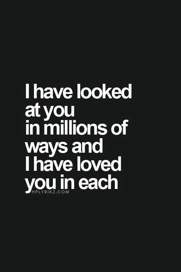 Te he mirado de mil maneras y te he amado en todas