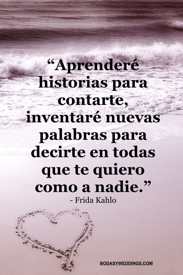 Carta de Frida Kahlo dirigida a Jose Bartoli: Aprenderé historias para contarte, inventaré nuevas palabras para decirte en todas que te quiero como a nadie.