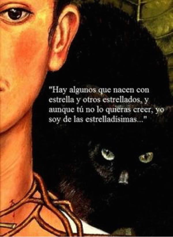 Hay algunos que nacen con estrella - Frases de Frida Kahlo
