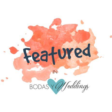 Featured in Bodas y Weddings