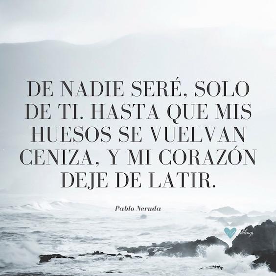 Pensamientos para invitaciones de boda - Pablo Neruda.
