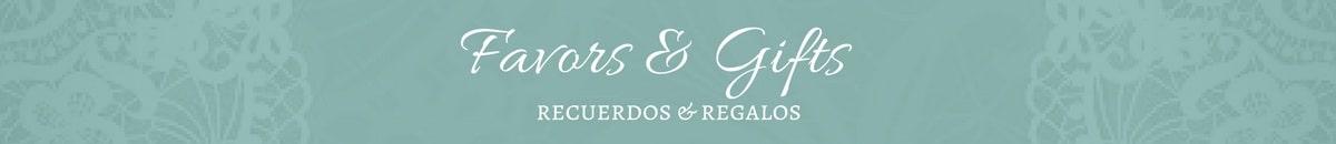 Favors & Gifts | Recuerdos & Regalos