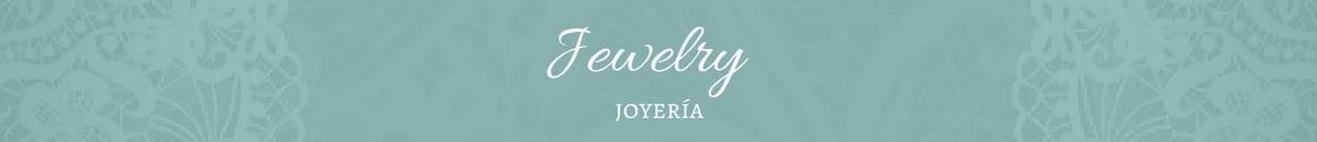 Jewelry | Joyería