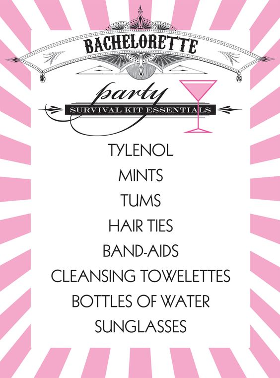 Make sure you have a bachelorette party 'First Aid Kit' to alleviate the effects of so much fun and to keep the party going. Instead of tums, pedialyte packets? instead of cleansing towels, makeup remover?
