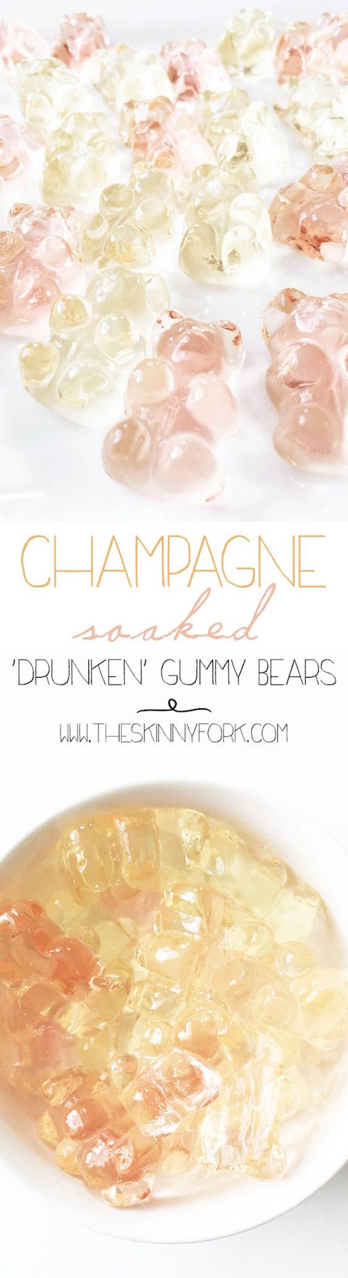 Who would have thought Gummy bears could be soaked in champagne? By The Skinny Fork.