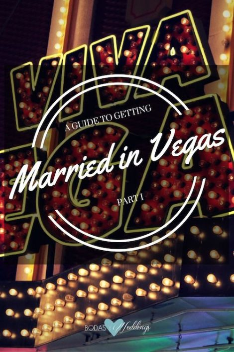 A Guide To Getting Married in Vegas Part I