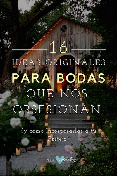 16 Ideas Originales para Bodas que nos Obsesionan y Como Hacerlas