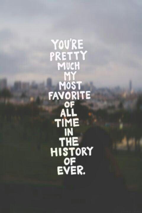 Eres mi favorito de todos los tiempos en la historia infinita.