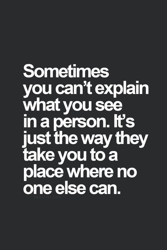 A veces lo que ves en alguien no tiene explicación.