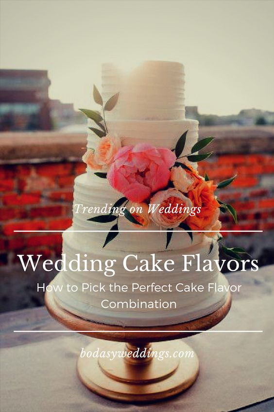 Trending wedding cake flavors. A guide to help you pick the perfect cake flavor combo.