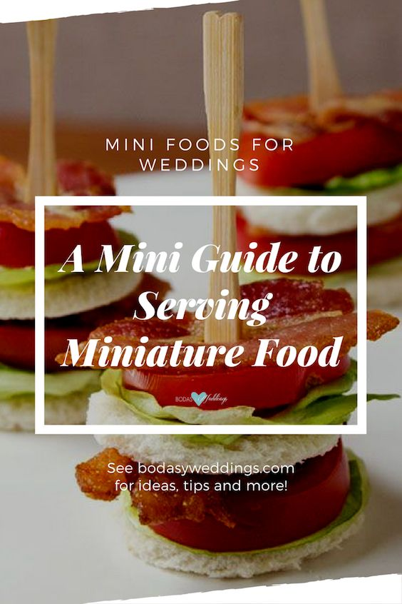 Double stacked and open faced mini version of the classic BLT. Use a cocktail fork to hold it together. Check out this mini guide to serving miniature food.