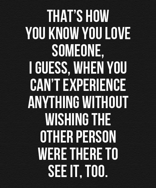 How you know you love someone. Love Quote.