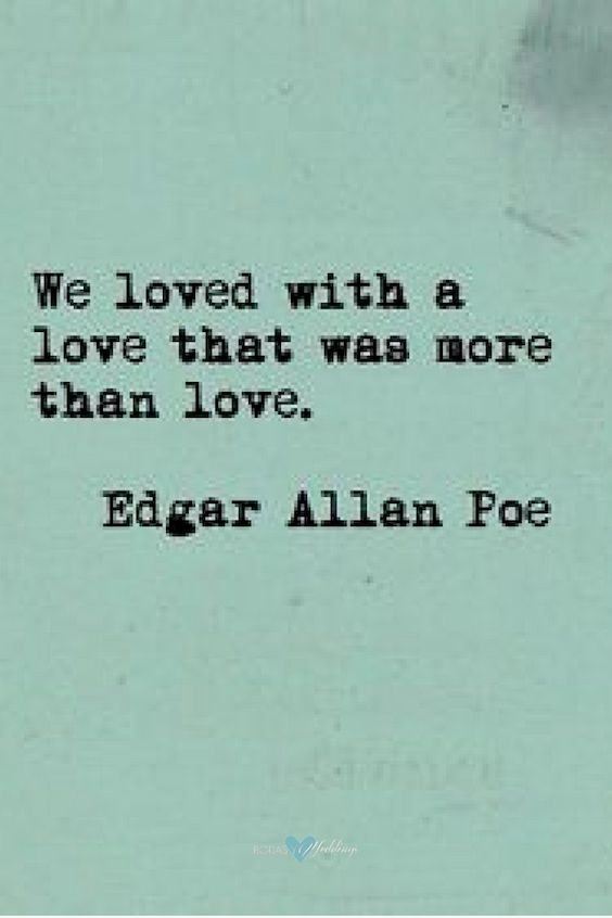Love quote by Edgar Allan Poe.
