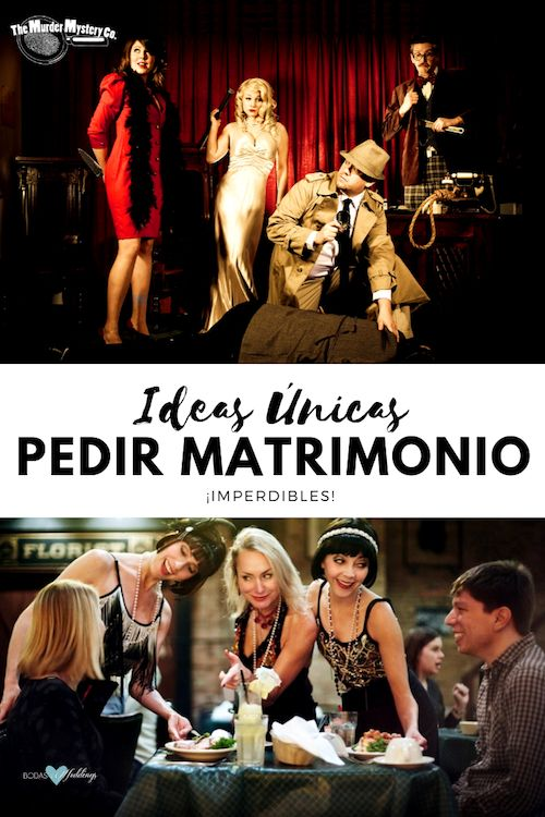 Cómo pedir matrimonio de forma original. Organiza una cena teatro misterio que incorpore tu propuesta de casamiento!