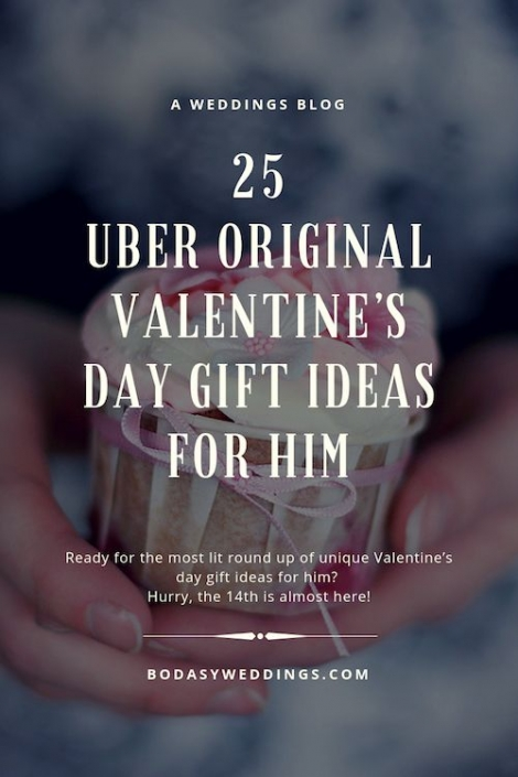25 Uber original Valentine's Day gift ideas for him.