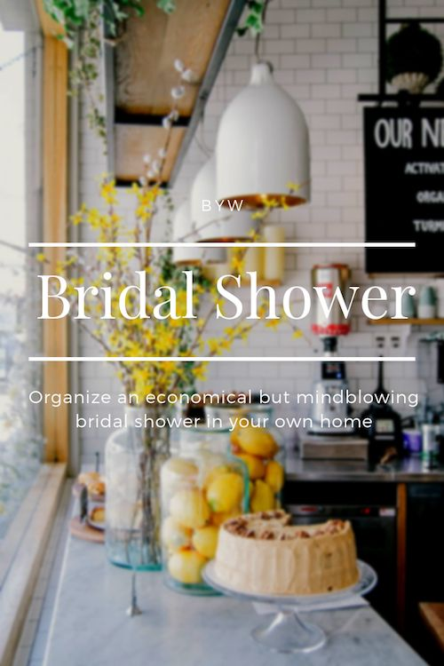 Organize an economical but mind-blowing bridal shower in your own home.